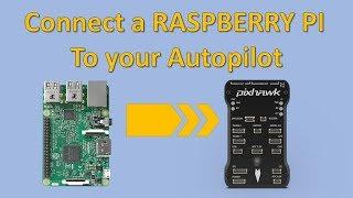 Connect a Raspberry Pi to a Pixhawk running Ardupilot/PX4