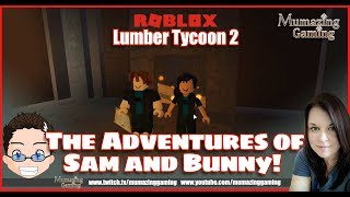 ROBLOX Roleplay THe Adventures of Sam and Bunny Part Three Lumber Tycoon 2