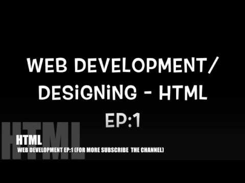 WEB DESIGNING EPISODE:1 - START WITH HTML FOR BEGINNERS | HTML | CSS | JAVASCRIPT