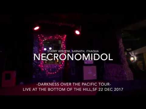 NECRONOMIDOL Live At The Bottom Of The Hill (part 1) 22 Dec 2017