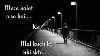 Mere Halat Aise Hai WhatsApp status video