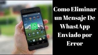 Como Eliminar un Mensaje de WhatsApp Enviado por Error