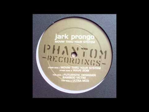 Jark Prongo - Movin Thru Your System (Original Mix) (1998)