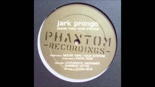 Jark Prongo - Movin Thru Your System (Original Mix) (1998)