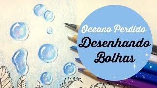 Desenhando bolhas - Oceano Perdido - Drawing bubble - Lost Ocean