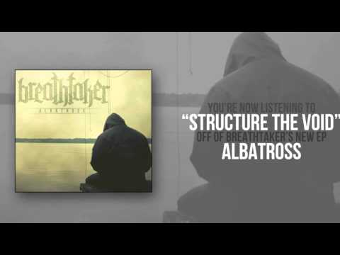 Breathtaker-Structure The Void