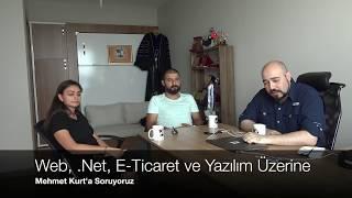 Mehmet Kurt ile Yazılım, .Net ve E-Ticarete Dair