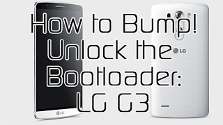 How To Unlock LG G3 Bootloader with Bump!