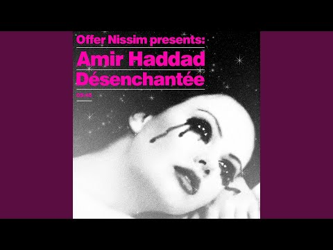 De'senchante'e (Offer Nissim Presents Amir Haddad)