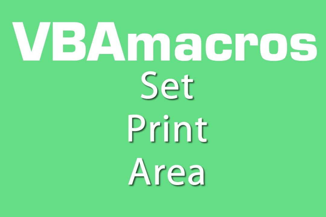 set print area - vba macros - tutorial