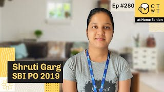 CTwT E280 - SBI PO 2019 Topper Shruti Garg | LIC ADO | Second Attempt