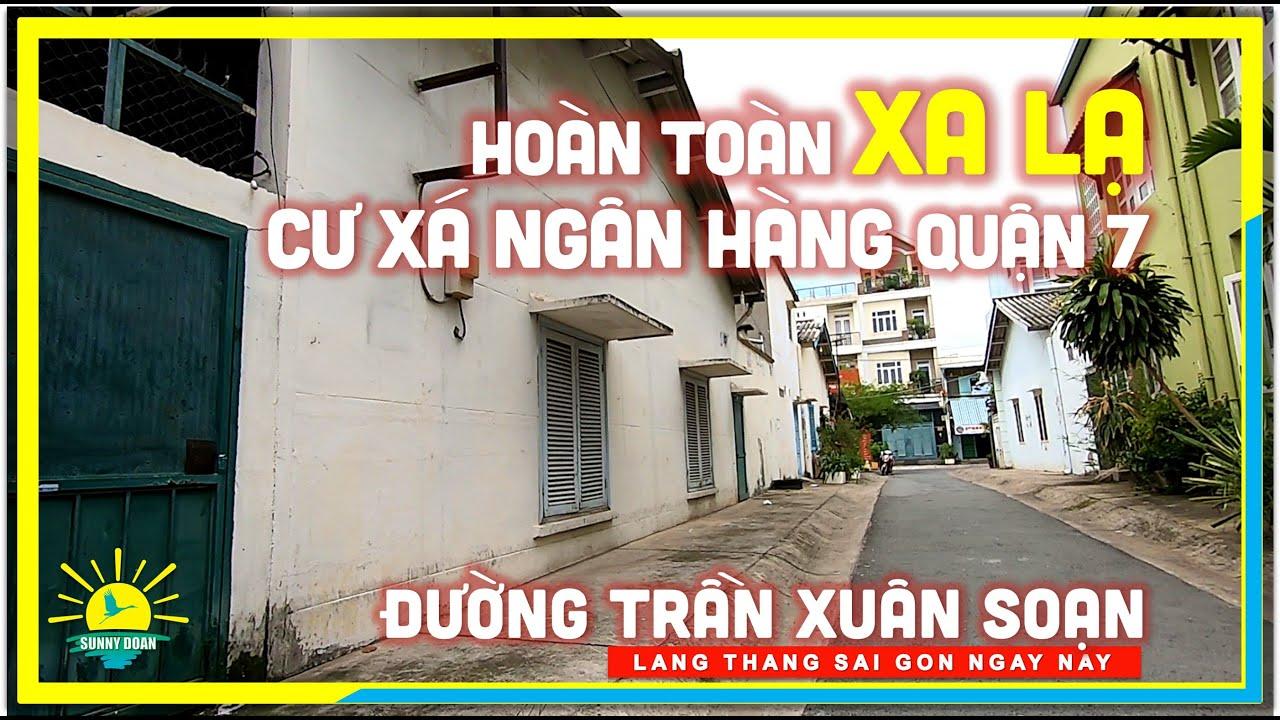 Hoàn toàn Xa Lạ CƯ XÁ NGÂN HÀNG Quận 7   Đường Trần Xuân Soạn Quận 7   lang thang Sài Gòn