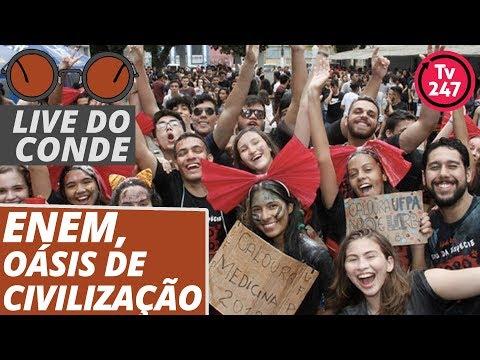 Live do Conde: ENEM, oásis de civilização