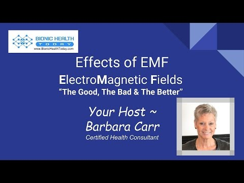 Effects of ElectroMagnetic Fields   The Good, The Bad & The Better!
