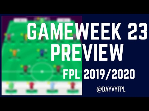 GAMEWEEK 23 PREVIEW (+ WILDCARD DRAFT)! FANTASY PREMIER LEAGUE 2019/2020!