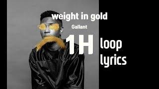 Weight in Gold 1시간 반복 가사 (1Hour Loop Lyrics) - Gallant