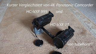 Kurzer Vergleichstest von 4K Camcorder Panasonic HC VXF 999 u. HC VXF 11, von tubehorst1