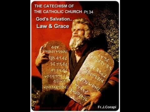 THE CATECHISM OF THE CATHOLIC CHURCH (50pts) ~ Pt.34: God's Salvation.. Law & Grace