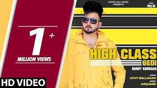 High Class Gedi (Official ) Harry Khurana | New Song 2018 | White Hill Music