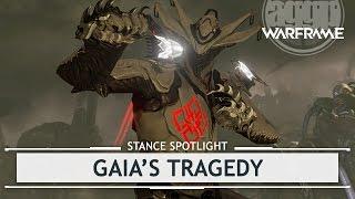 Warframe Stances: Gaia's Tragedy [thestancespotlight]