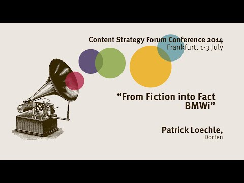 Patrick Loechle: From Fiction into Fact - Content Strategy Forum 2014