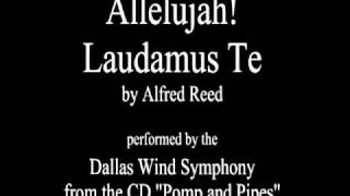 Allelujah! Laudamus Te - Dallas Wind Symphony...AWESOME.