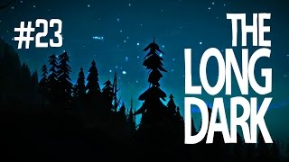 A ROUGH NIGHT - THE LONG DARK (EP.23)