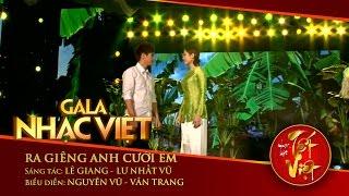 Ra Giêng Anh Cưới Em - Nguyên Vũ, Vân Trang | Gala Nhạc Việt 1 - Nhạc Hội Tết Việt (Official)