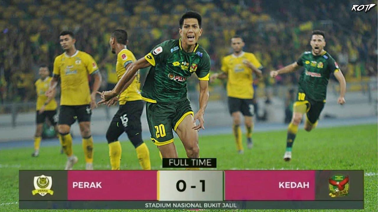 Perak Fa 0 1 Kedah Fa Highlight Hd Final Piala Fa 27 7 2019 Youtube