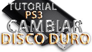 Como Cambiar Disco Duro PS3 - Tutorial PS3 Slim y PS3 Super Slim