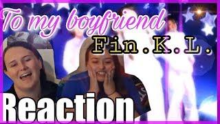 """Fin.K.L """"To My Boyfriend"""" MV REACTION"""