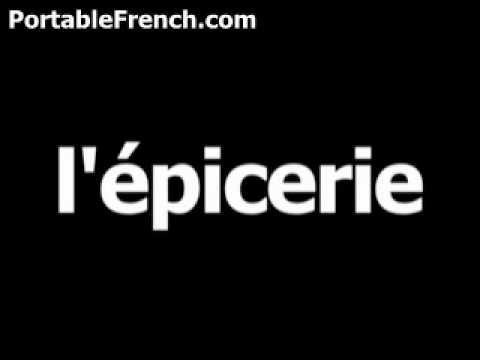 French word for grocery store is l'épicerie