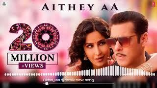Aithey aa dj remix || kamaal khan & neeti mohan song ||