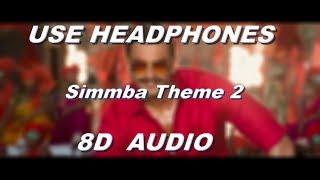 Simmba Theme 2 | Ranveer Singh, Sara Ali Khan - (8D AUDIO)