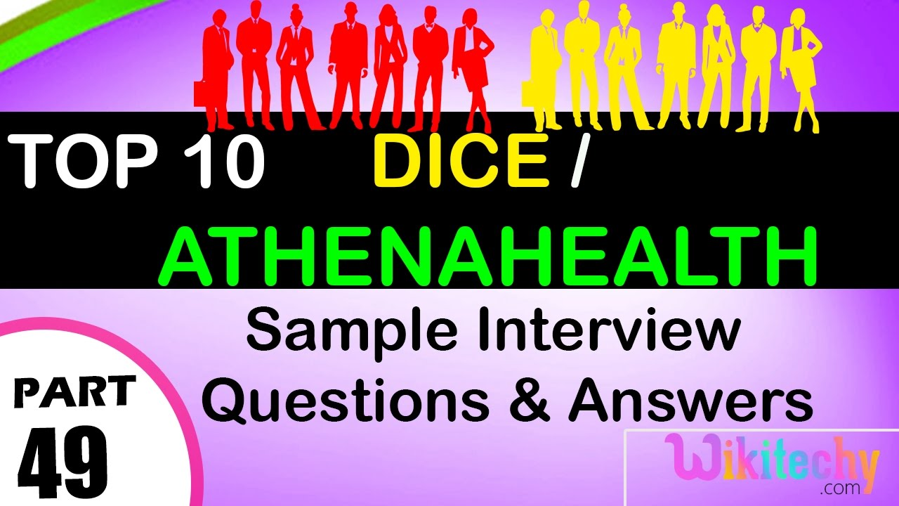 dice athenahealth top most interview questions and answers for dice athenahealth top most interview questions and answers for freshers experienced tips