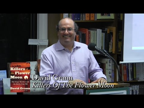 "David Grann, ""Killers Of The Flower Moon"""