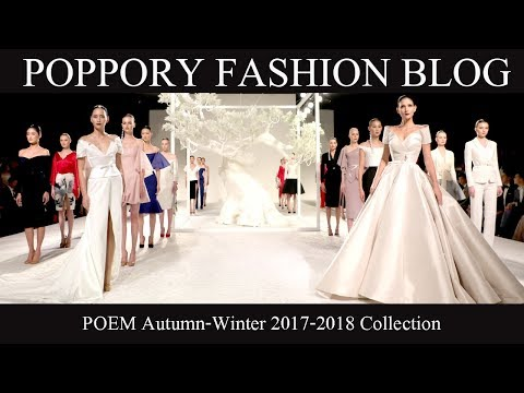 [FASHION SHOW] POEM Autumn-Winter 2017-2018 Collection | VDO BY POPPORY
