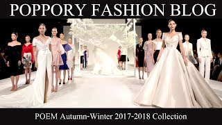 [FASHION SHOW] POEM Autumn-Winter 2017-2018 Collection VDO BY POPPORY