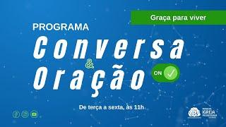 GRAÇA PARA VIVER   Conversa e Oração ON - 24/08/2021