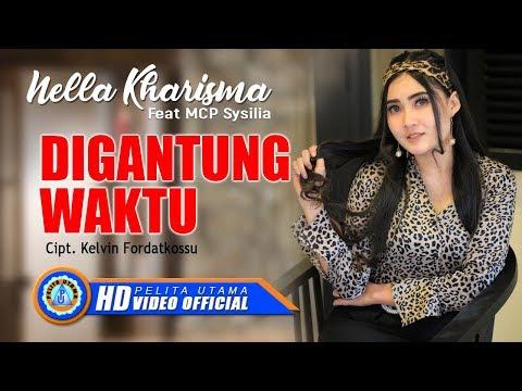 Nella Kharisma Ft. MCP Sysilia - DIGANTUNG WAKTU ( Official Music Video ) [HD]
