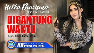 nella kharisma ft mcp sysilia digantung waktu official music video hd