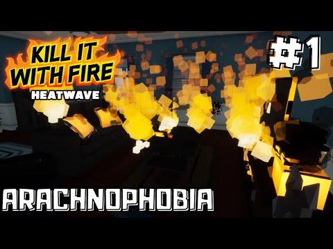ARACHNOPHOBIA - Kill It With Fire HEATWAVE Gameplay (Part 1)  