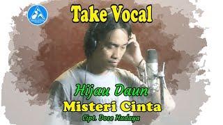 Hijau Daun - Misteri Cinta (Take Vocal)