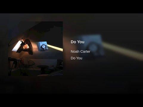 Noah Carter - Do You (Official Song)