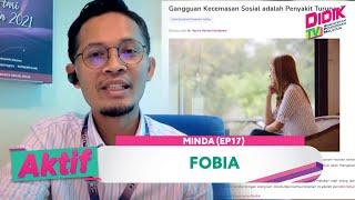 Aktif (2021) | Minda (Ep 17) – Fobia