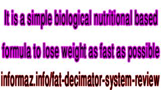 Fat Decimator System Review - How to lose 40 pounds of body fat in few weeks?