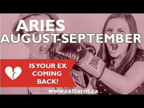 💞 ARIES AUGUST/ SEPTEMBER ***IS YOUR EX COMING BACK? ***