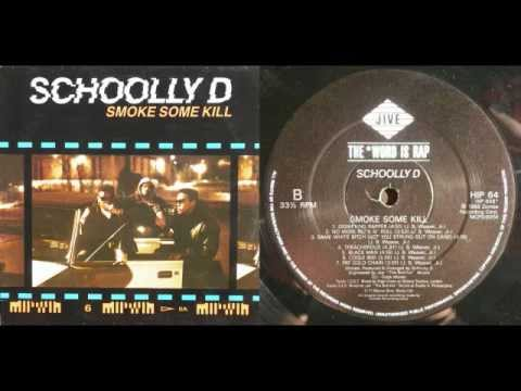 SCHOOLLY D - Smoke Some Kill (LP) / Side B - 1988