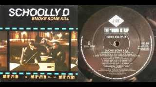 SCHOOLLY D - Smoke Some Kill (LP) / Side B - 1988