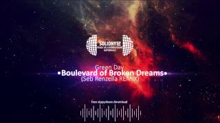 Green Day - Boulevard of Broken Dreams (Seb Renzella REMIX) [DOWNLOAD-ZIPPY]
